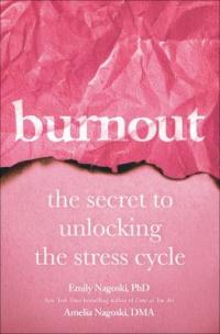 Cover image for Burnout : : the secret to unlocking the stress cycle