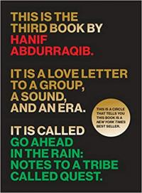 Cover image for Go ahead in the rain : : notes to A Tribe Called Quest
