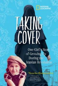 Cover image for Taking cover : : one girl's story of growing up during the Iranian Revolution