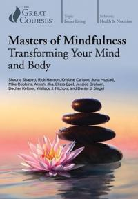 Cover image for Masters of mindfulness : transforming your mind and body