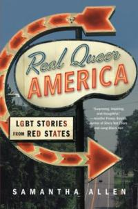 Cover image for Real queer America : : lgbt stories from red states.