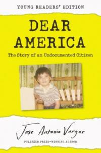 Cover image for Dear America : : the story of an undocumented citizen