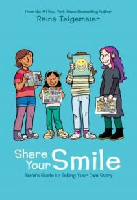 Cover image for Share your smile : Raina's guide to telling your own story