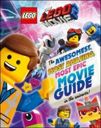 Cover image for The LEGO movie 2 : : the awesomest, most amazing, most epic movie guide in the universe!