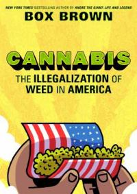Cover image for Cannabis : : the illegalization of weed in America