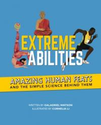 Cover image for Extreme abilities : : amazing human feats and the simple science behind them