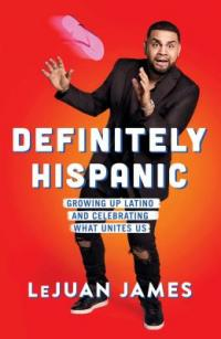 Cover image for Definitely Hispanic : : growing up Latino and celebrating what unites us