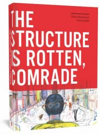 Cover image for The structure is rotten, comrade