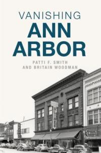 Cover image for Vanishing Ann Arbor