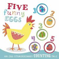 Cover image for Five funny eggs : : an egg-straordinary counting tale