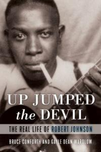 Cover image for Up jumped the devil : : the real life of Robert Johnson