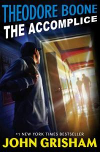 Cover image for Theodore Boone : : the accomplice