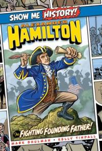 Cover image for Alexander Hamilton : : the fighting founding father!
