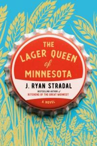 Cover image for The lager queen of Minnesota