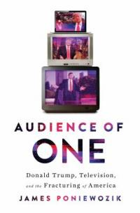 Cover image for Audience of one : : Donald Trump, television, and the fracturing of America