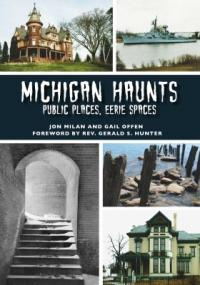 Cover image for Michigan haunts : : public places, eerie spaces