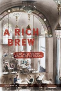 Cover image for A rich brew : : how cafes created modern Jewish culture