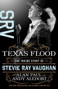 Cover image for Texas flood : : the inside story of Stevie Ray Vaughan