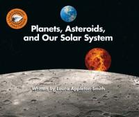 Cover image for Planets, asteroids, and our solar system