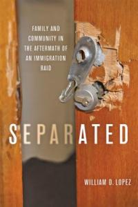 Cover image for Separated : : family and community in the aftermath of an immigration raid