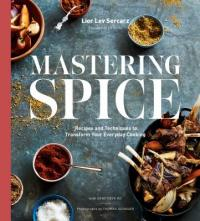 Cover image for Mastering spice : : recipes and techniques to transform your everyday cooking
