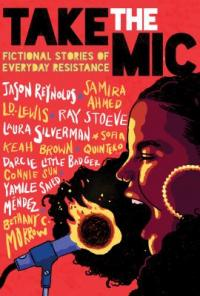 Cover image for Take the mic : : fictional stories of everyday resistance