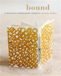 Cover image for Bound : : 15 beautiful bookbinding projects