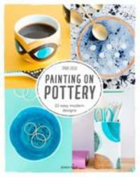 Cover image for Painting on pottery : : 22 modern, colourful designs