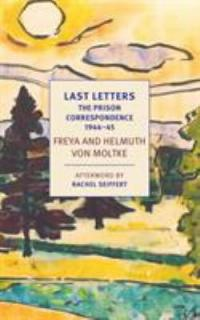 Cover image for Last letters : : the prison correspondence, September 1944-January 1945