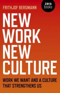 Cover image for New work, new culture : : work we want and a culture that strengthens us