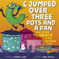 Cover image for C jumped over three pots and a pan and landed smack in the garbage can!