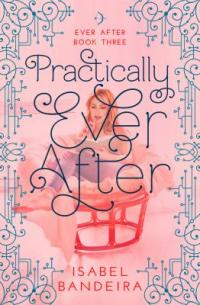 Cover image for Practically ever after