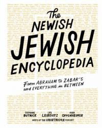 Cover image for The newish Jewish encyclopedia : : from Abraham to Zabar's and everything in between