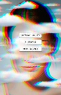 Cover image for Uncanny valley : : a memoir