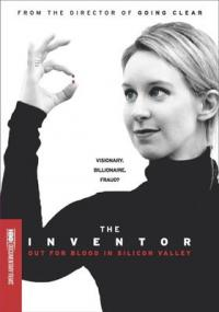 Cover image for The inventor : : out for blood in Silicon Valley