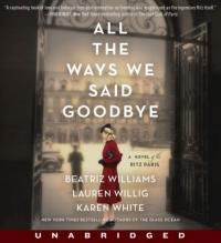 Cover image for All the ways we said goodbye : : a novel of the Ritz Paris