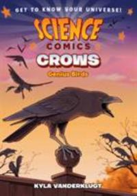 Cover image for SCIENCE COMICS : : crows - genius birds.