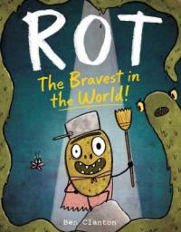 Cover image for Rot, the bravest in the world!