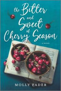 Cover image for The bitter and sweet of cherry season : : a novel