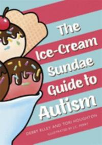 Cover image for The ice-cream sundae guide to autism : : an interactive kids' book for understanding autism