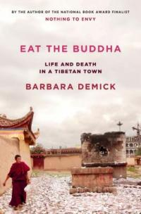 Cover image for Eat the Buddha : : life and death in a Tibetan town