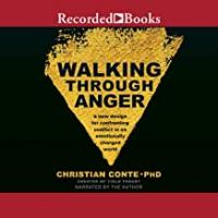 Cover image for Walking through anger : : a new design for confronting conflict in an emotionally changed world