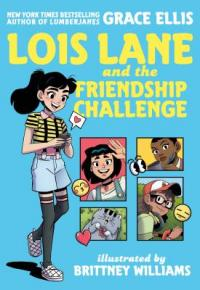Cover image for Lois Lane and the friendship challenge