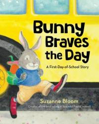 Cover image for Bunny braves the day : : a first-day-of-school story