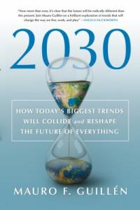 Cover image for 2030 : : how today's biggest trends will collide and reshape the future of everything