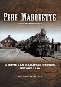 Cover image for Pere Marquette : : a Michigan railroad system before 1900