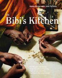 Cover image for In Bibi's kitchen : : the recipes & stories of grandmothers from the eight African countries that touch the Indian Ocean