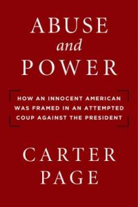 Cover image for Abuse and power : : how an innocent American was framed in an attempted coup against the President