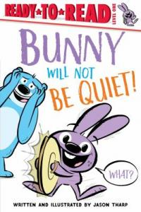 Cover image for Bunny will not be quiet!