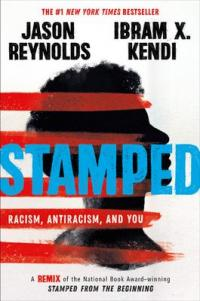 Cover image for Stamped : : racism, antiracism, and you